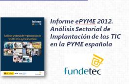 Informe ePYME 2012. Análisis Sectorial de Implantación de las TIC en la PYME española