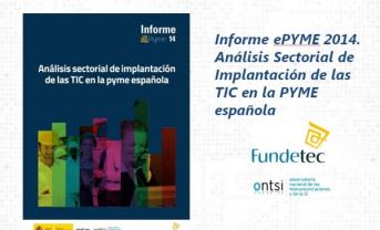 Informe ePYME 2014. Análisis Sectorial de Implantación de las TIC en la PYME española